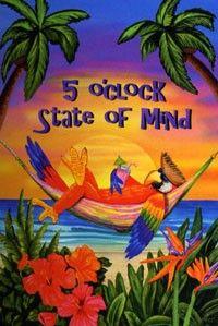 5 O'Clock State of Mind ~ Caribbean