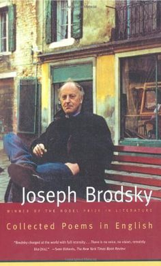 Collected Poems in English Joseph Brodsky Farewell Poems, Good Books, Books To Read, Poems In English, Nobel Prize In Literature, Nobel Prize Winners, Book Writer, That Way, Short Stories