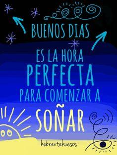 Buenos días #Frases #Citas #Quotes #Soñar #Kebrantahuesos