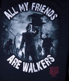 This Officially Licensed Walking Dead All My Friends Are Walkers T Shirt from AMC is the ultimate apocalypse survivors t shirt! Don't get mistaken for the undead - Wear this Official T Shirt instead! The Walking Dead, Walking Dead Season, Walker Zombie, Vintage Rock Tees, Zombie Apocolypse, Apocalypse, Dead Zombie, Stuff And Thangs, Herren T Shirt