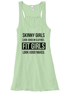 Skinny Girls Look Good With Clothes On. Fit Girls Look Good Naked Shirt - Crossfit Tank Top - Workout Shirt - Gym Tank Top - Funny