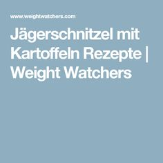 Jägerschnitzel mit Kartoffeln Rezepte | Weight Watchers