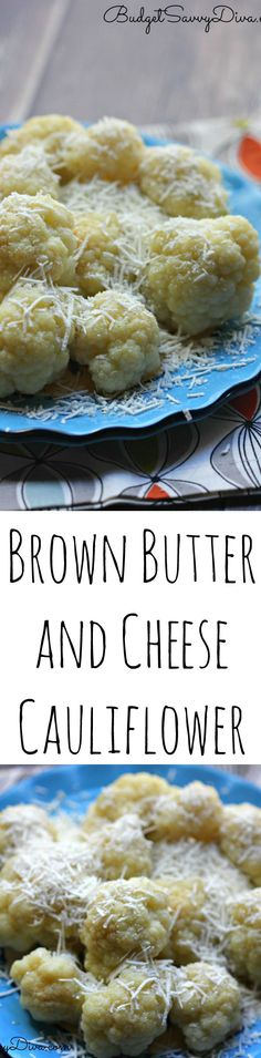 Brown Butter and Cheese Cauliflower Recipe - Perfect Side Dish. Done in under 20 minutes. Gluten Free. One of my best recipes EVER!