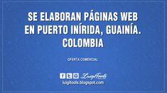 Se Elaboran Páginas Web en Puerto Inírida, Guainía. Colombia Colombia, Elaboración de Paginas Web, Elaboramos Paginas Web, Guainía, Luigi Tools, LuigiTools, Paginas Web, Puerto Inírida, Se Elaboran Paginas Web