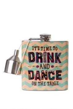 Drink and Dance Flask. Where would you put this? http://keep.com/drink-and-dance-flask-by-shannon_kirby/k/zntQTMABOl/