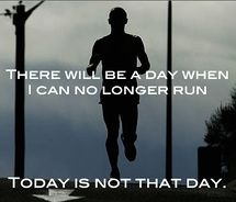 I think about this every time I run, I am so grateful to be able to run. One day I won't be able to...