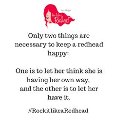PIN this if this is true for you! #redhead #redheadquote #redhair