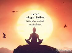 Learn to stay calm saying relaxation – sayings search - Yoga und Fitness - ENG Sad Quotes, Best Quotes, Motivational Quotes, Life Quotes, Inspirational Quotes, Life Proverbs, Sparkle Quotes, German Words, Dalai Lama