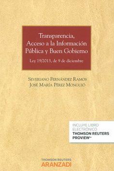 Transparencia, acceso a la información pública y buen gobierno : Ley 19/2013, de 9 de diciembre / Emilio Guichot Reina. -  Cizur Menor (Navarra) : Aranzadi, 2014