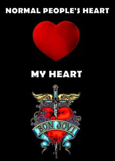 My heart belongs to the world of bon jovi