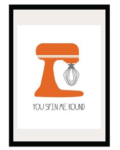 Poster for Kitchen-You Spin Me Round, by ColorSpice