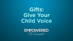 Gift 1: Give Your Child Voice by Tapestry. Dr. Karyn Purvis explains the importance of giving voice to children from hard places and how parents can do that.  This video is part of the Insights and Gifts video series provided by Empowered To Connect.