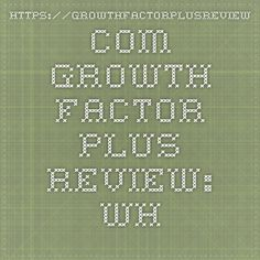 https://growthfactorplusreview.com   Growth Factor Plus Review: What These Pills Did For Me