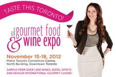 Annual Toronto Gourmet Food and Wine Expo, November Wine Recipes, Gourmet Recipes, Food Expo, Downtown Toronto, Convention Centre, Wines, 18th, November, Kitchens
