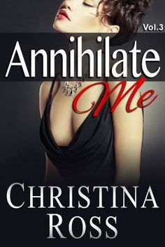 Annihilate Me (Vol. 3) (The Annihilate Me Series)  Out 09/20/13