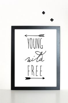 Young Wild Free Printable Wall Art Typographic by VisualPixie