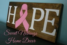 Hey, I found this really awesome Etsy listing at https://www.etsy.com/listing/218463452/hope-cancer-awareness-ribbon-sign-breast