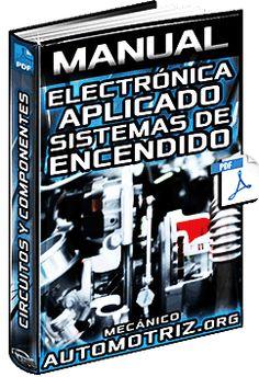 Descargar Manual Completo de Electrónica Aplicado en Sistemas de Encendido - Resistencias, Circuitos, Distribución de la Corriente, Capacidades y Transistores Gratis en Español y PDF.
