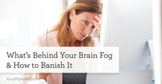 Brain fog often has a simple & treatable underlying cause – and it's lurking somewhere you might not think to look! http://www.amymyersmd.com/2017/08/whats-behind-brain-fog-banish?utm_source=pinterest&utm_medium=share&utm_term=pinterest-post-article-whats-behind-your-brain-fog&utm_content=article-whats-behind-your-brain-fog&utm_campaign=content