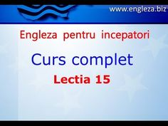 Curs de Limba Engleza Incepatori Complet Lectia 15 - YouTube English Lessons, Learn English, Thing 1, English Vocabulary, Teaching English, Youtube, Audio, Education, Learning