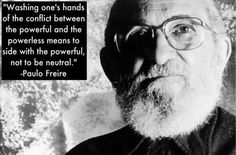"""Paulo Freire- """"Pedagogy of the Oppressed"""" Paulo Freire Quotes, Social Entrepreneurship, Say That Again, Anti Racism, Sustainable Development, Denial, World History, Education Quotes, Social Justice"""