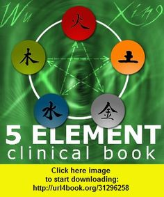 Five Element Clinic Book HD, iphone, ipad, ipod touch, itouch, itunes, appstore, torrent, downloads, rapidshare, megaupload, fileserve