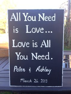 All you need is love... Love is all you by MommasSignsandStuff, $25.00