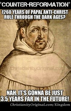 #ReformationDay #CounterReformation 'To prevent the biblical deduction of the 1260 years of Papal Anti Christ reign, Jesuit Francisco Ribera (1585) proposed that the 1260 days / 3½ times of prophecy were not 1260 years based on the year-day principle (Num14:34, Eze4:6), but a literal 3½ years.' - Wikipedia.
