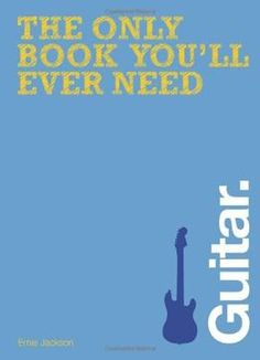 The Only Book You'Ll Ever Need: Guitar PDF