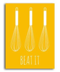 Take a look at this Yellow 'Beat It' Print by Heart of the Home on #zulily today!