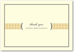 business thank you cards--simple message, dots/brackets would be an easy motif to bring to inside/envelope, elegant colors