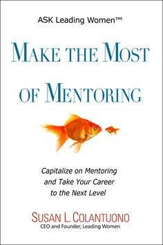Susan Colantuono - Make the Most of Mentoring