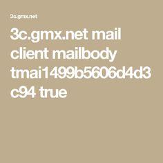 3c.gmx.net mail client mailbody tmai1499b5606d4d3c94 true