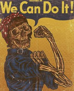 YOU CAN DO IT !!! Hugo Silva, Ww2 Posters, Rosie The Riveter, We Can Do It, Psychedelic, Ink, Canning, Monster Mash, Skulls