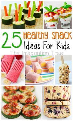 25 ideas for healthy snacks for kids to make and eat!