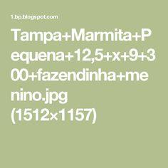 Tampa+Marmita+Pequena+12,5+x+9+300+fazendinha+menino.jpg (1512×1157)