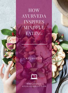 mindful eating, ayurveda, mindfulness, Source by jeanadreed Low Carb Diets, Pitta, Holistic Nutrition, Health And Wellness, Wellness Tips, Ayurveda Lifestyle, Healthy Lifestyle, Ayurveda Vata, Clean Eating Plans