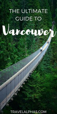 Vancouver, Canada is one of the coolest, most underrated cities on the planet. That's a fact! Wondering what to do there? Here's the ultimate guide for the best things to do in Vancouver, from the Capilano Suspension Bridge Park and exploring Chinatown, to a foodie tour and biking through Stanley Park!