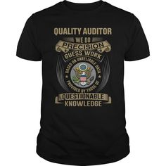 QUALITY AUDITOR WE DO PRECISION GUESS WORK KNOWLEDGE T-Shirts, Hoodies. VIEW DETAIL ==► https://www.sunfrog.com/LifeStyle/QUALITY-AUDITOR--WE-DO-T4-Black-Guys.html?id=41382