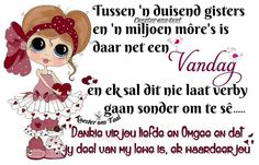 Afrikaanse Quotes, Goeie Nag, Goeie More, Quotations, Give It To Me, Words, Friendship, Garden, Beauty