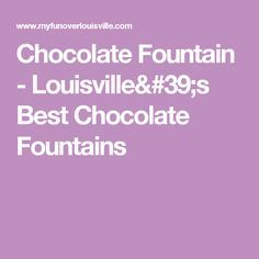 Chocolate Fountain Syrup   Chocolate Fountain - Louisville's Best Chocolate Fountains