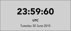 awesome Leap Second Day and what it means Second Day, World Clock, June 30, 30th, News, Awesome, World Watch