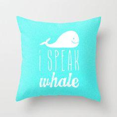 I Speak Whale Throw Pillow by M Studio | Society6 on Wanelo
