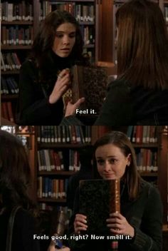 Gilmore Girls- Smelling books is not weird.
