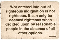 War and Righteous Indignation.  #war #peace