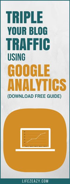 Want to know how to triple your blog traffic using Google Analytics? Download this free guide where you will read how to effectively use Google Analytics to Improve your website.