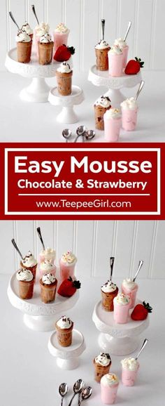 Chocolate and strawberry mousse couldn't be easier! These simple but totally delicious recipes will make you a rock star with friends and family! Click here or go to www.TeepeeGirl.com. #Dessert #Chocolate #treatyourself #strawberry #ValentinesDay