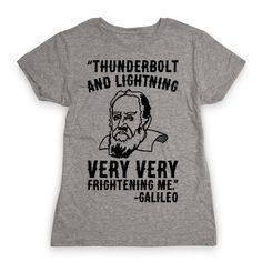773722b8 Thunderbolt and Lightning Very Very Frightening Me Galileo Parody T-Shirt |  LookHUMAN