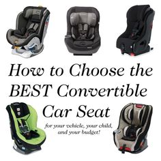 A Convertible Car Seat Shopping Guide. How to choose the best convertible car seat for your vehicle, child, and budget.