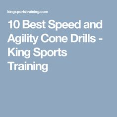 10 Best Speed and Agility Cone Drills - King Sports Training Agility Workouts, Agility Training, Sports Training, Strength Training, King Sport, Best Ladder, Cone Drills, Core Muscles, Get In Shape